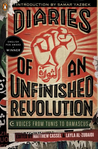 Diaries of an Unfinished Revolution Voices from Tunis to Damascus  2013 edition cover