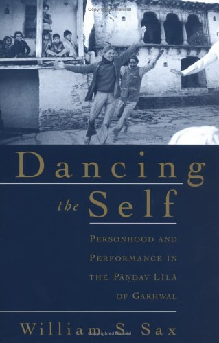 Dancing the Self Personhood and Performance in the Pandav Lila of Garhwal  2001 9780195139150 Front Cover