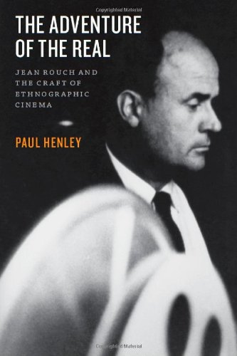 Adventure of the Real Jean Rouch and the Craft of Ethnographic Cinema  2009 edition cover