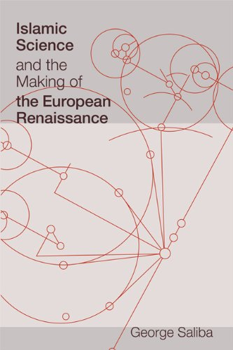 Islamic Science and the Making of the European Renaissance   2007 9780262516150 Front Cover