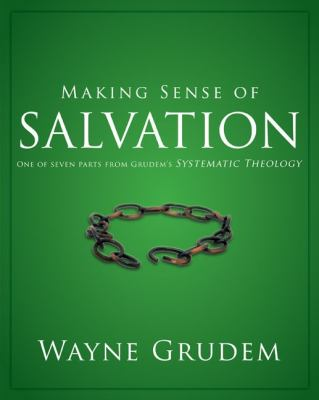 Making Sense of Salvation One of Seven Parts from Grudem's Systematic Theology N/A edition cover
