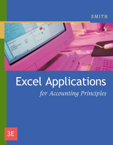 Excel Applications for Accounting Principles  3rd 2008 (Revised) 9780324379150 Front Cover