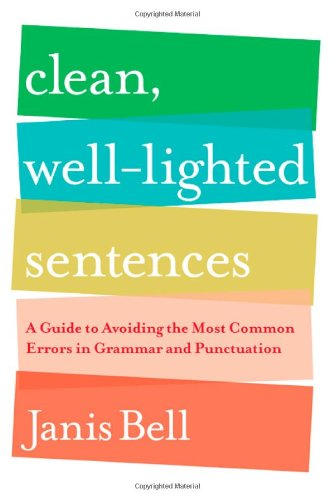 Clean, Well-Lighted Sentences A Guide to Avoiding the Most Common Errors in Grammar and Punctuation N/A edition cover