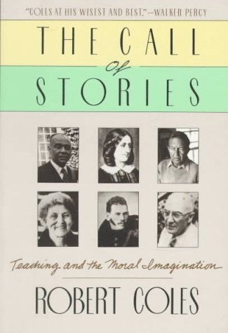Call of Stories Teaching and the Moral Imagination  1990 edition cover