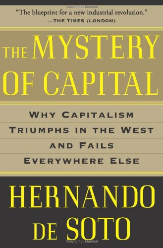 Mystery of Capital Why Capitalism Triumphs in the West and Fails Everywhere Else  2003 (Reprint) edition cover
