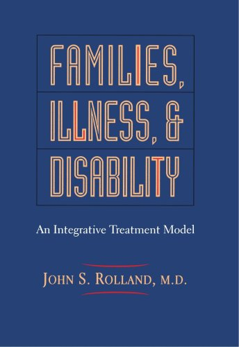 Families, Illness, and Disability An Integrative Treatment Model  1994 9780465029150 Front Cover