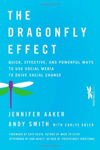 Dragonfly Effect Quick, Effective, and Powerful Ways to Use Social Media to Drive Social Change  2010 edition cover
