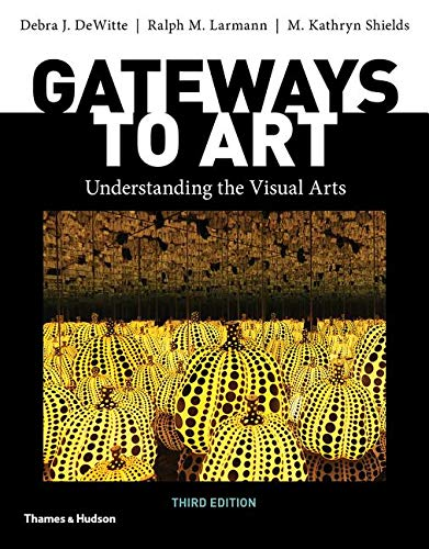 Cover art for Gateways to Art: Understanding the Visual Arts, 3rd Edition