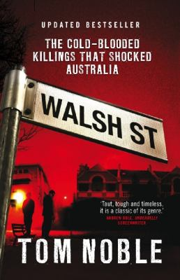 Walsh Street The Cold-Blooded Killings That Shocked Australia 2nd 2010 (Revised) 9780522858150 Front Cover