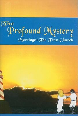 profound Mystery Marriage--the first Church N/A 9780533157150 Front Cover