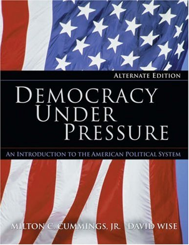 Democracy under Pressure An Introduction to the American Political System 10th 2005 9780534642150 Front Cover