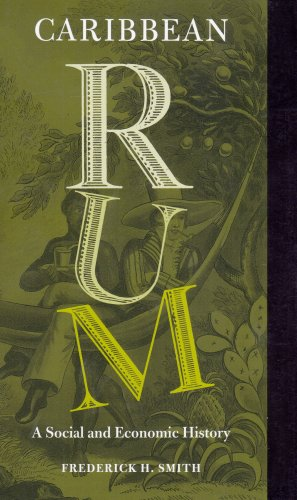 Caribbean Rum A Social and Economic History  2008 edition cover
