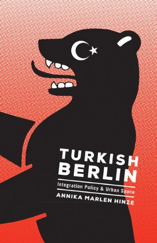 Turkish Berlin Integration Policy and Urban Space  2013 9780816678150 Front Cover