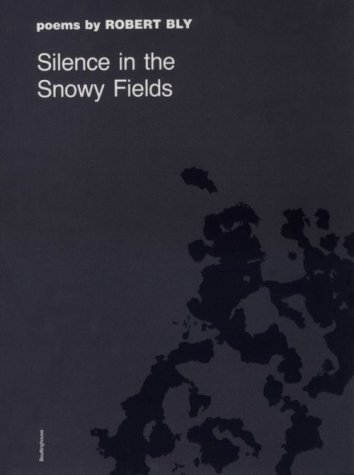 Silence in the Snowy Fields Poems N/A edition cover