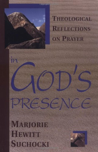 In God's Presence Theological Reflections on Prayer N/A edition cover