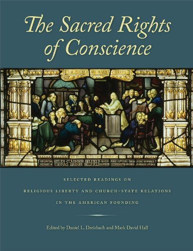 Sacred Rights of Conscience Selected Readings on Religious Liberty and Church-State Relations in the American Founding  2009 edition cover