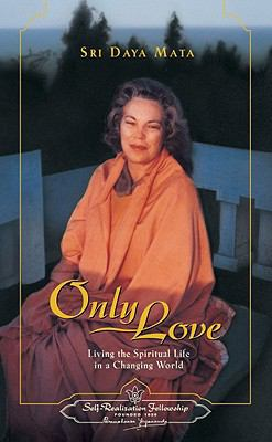 Only Love : Living the Spiritual Life in a Changing World  1980 9780876122150 Front Cover