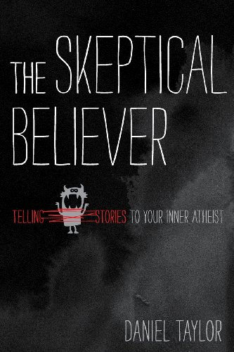 Skeptical Believer Telling Stories to Your Inner Atheist N/A 9780970651150 Front Cover