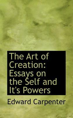 The Art of Creation: Essays on the Self and It's Powers  2009 edition cover