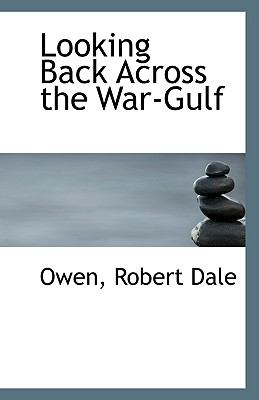 Looking Back Across the War-Gulf N/A 9781113396150 Front Cover