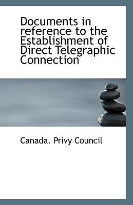 Documents in Reference to the Establishment of Direct Telegraphic Connection N/A 9781113549150 Front Cover