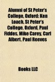 Alumni of St Peter's College, Oxford : Ken Loach, St Peter's College, Oxford, Paul Fiddes, Mike Carey, Carl Albert, Paul Reeves N/A edition cover