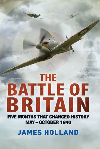 Battle of Britain Five Months That Changed History May- October 1940  2012 9781250002150 Front Cover