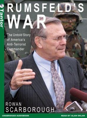 Rumsfeld's War: The Untold Story Of America's Anti-terrorist Commander, Library Edition  2005 edition cover
