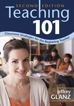 Teaching 101 Classroom Strategies for the Beginning Teacher 2nd 2009 edition cover