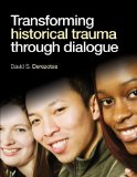Transforming Historical Trauma Through Dialogue   2014 edition cover