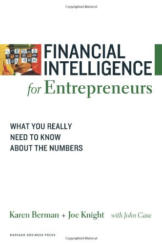 Financial Intelligence for Entrepreneurs What You Really Need to Know about the Numbers  2008 edition cover