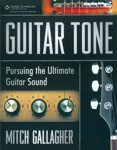 Guitar Tone Pursuing the Ultimate Guitar Sound  2012 9781435456150 Front Cover