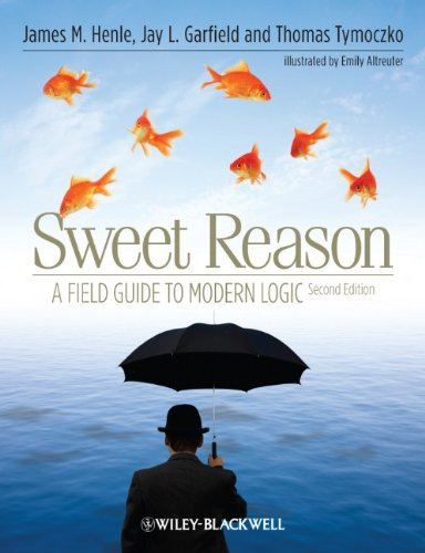 Sweet Reason A Field Guide to Modern Logic 2nd 2011 edition cover