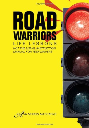 Road Warriors: Life Lessons  2013 9781483624150 Front Cover