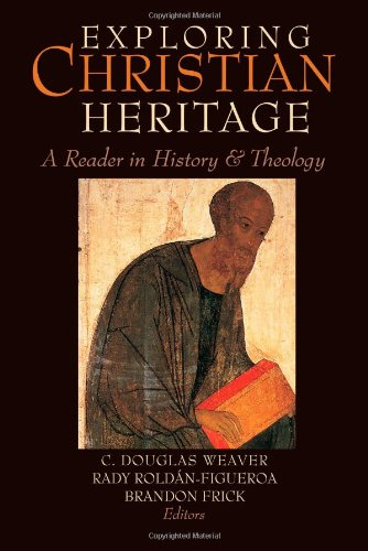Exploring Christian Heritage A Reader in History and Theology  2012 edition cover