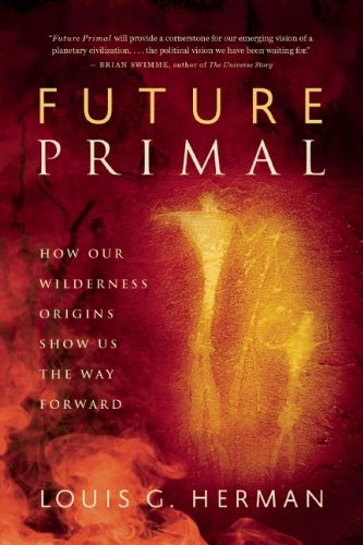Future Primal How Our Wilderness Origins Show Us the Way Forward  2012 edition cover
