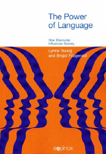 Power of Language How Discourse Influences Society  2006 9781845530150 Front Cover