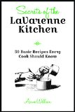 Secrets from the la Varenne Kitchen 50 Essential Recipes Every Cook Needs to Know  2015 9781940611150 Front Cover