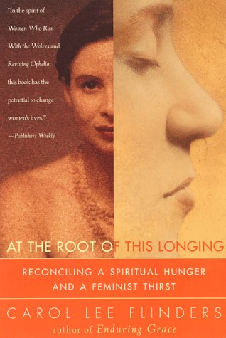 At the Root of This Longing Reconciling a Spiritual Hunger and a Feminist Thirst  1999 edition cover