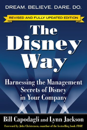 Disney Way Harnessing the Management Secrets of Disney in Your Company 2nd 2007 (Revised) edition cover