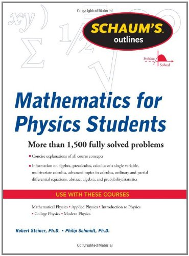 Schaum's Outline of Mathematics for Physics Students   2011 edition cover