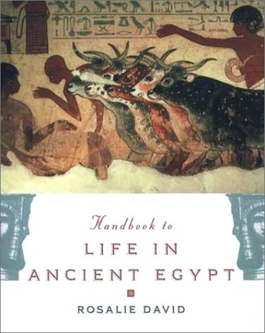 Handbook to Life in Ancient Egypt   1999 (Reprint) edition cover