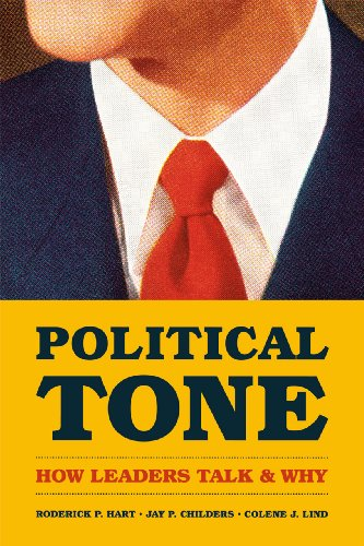Political Tone How Leaders Talk and Why  2013 9780226023151 Front Cover
