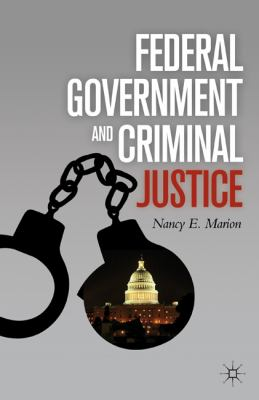 Federal Government and Criminal Justice   2011 9780230110151 Front Cover