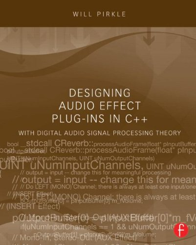 Designing Audio Effect Plug-Ins in C++ With Digital Audio Signal Processing Theory  2013 edition cover