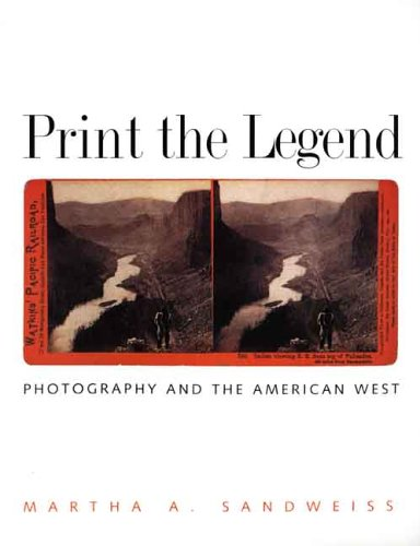 Print the Legend Photography and the American West  2004 edition cover