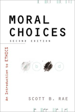 Moral Choices 2nd Ed An Introduction to Ethics 2nd 2000 edition cover