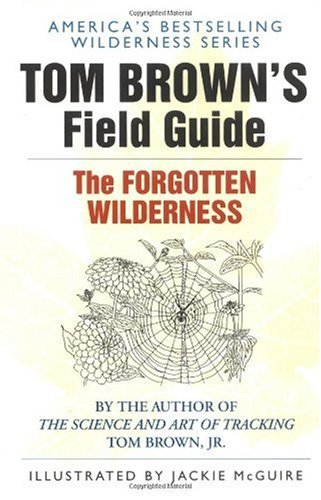 Tom Brown's Field Guide to the Forgotten Wilderness  N/A edition cover
