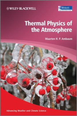 Thermal Physics of the Atmosphere   2010 9780470745151 Front Cover