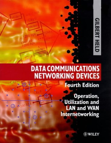 Data Communications Networking Devices Operation, Utilization and Lan and Wan Internetworking 4th 1998 (Revised) 9780471975151 Front Cover